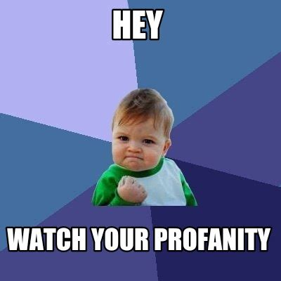 The View Meme - meme creator hey watch your profanity meme generator at