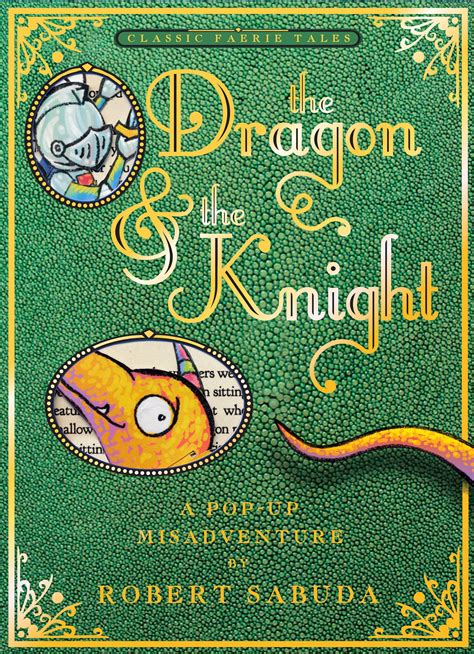 the dragon the 1471123111 dragon the knight a pop up misadventure www libreriamedievale com