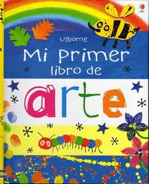 libro mi primer libro de mi primer libro de arte varios autores comprar libro en fnac es
