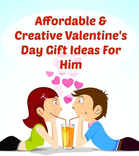 creative valentines day ideas for affordable creative s day gift ideas for him