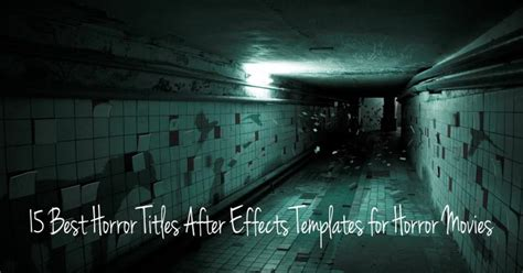 15 best horror titles after effects templates for horror
