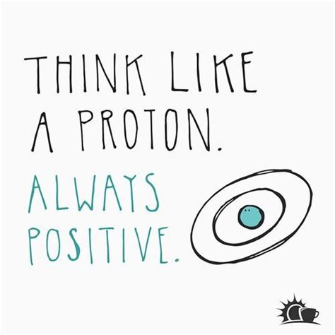 Are Protons Positive by Think Like A Proton Always Positive S Ocd