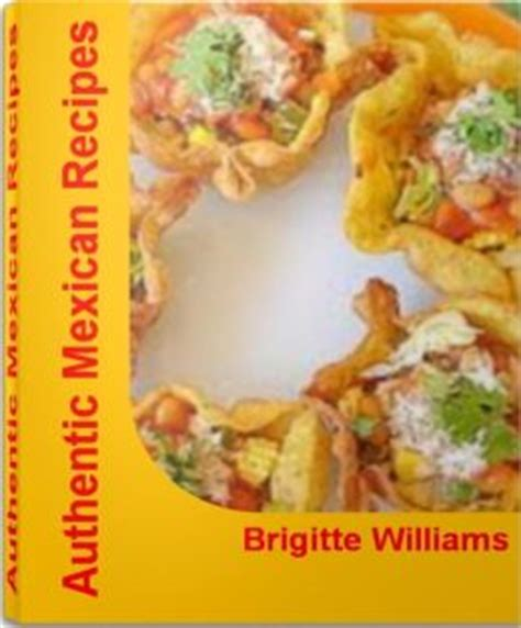 easy healthy and authentic tasting authentic mexican recipes fireball secrets to great