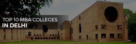 Mba Colleges In Delhi by Top 10 Mba Colleges In Delhi To Go For In 2017 Biggedu