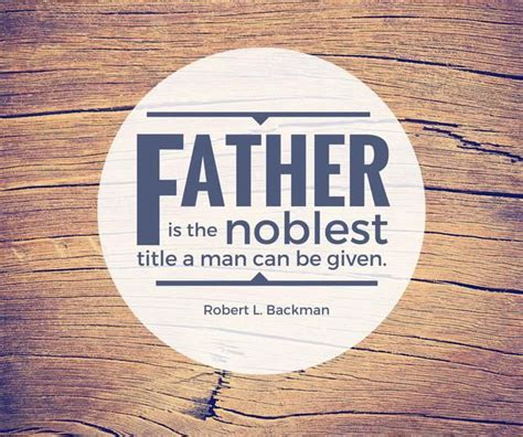 lds fathers day quotes 25 best quotes about dads on quotes about