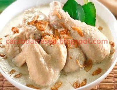 resep membuat opor ayam khas lebaran cara membuat opor ayam putih lebaran resep masakan indonesia