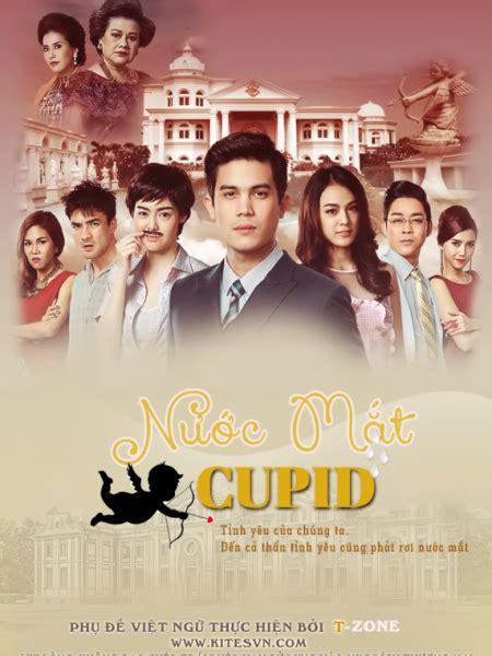 phim nuoc mat cupid thuyet minh xem phim nước mắt cupid stupid cupid 2015 tập 1