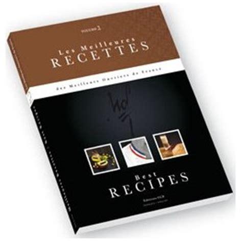 livre de cuisine fran軋ise en anglais les meilleures recettes des meilleurs ouvriers de