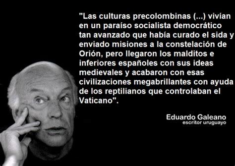 Frases Celebres De Eduardo Galeano Las Mejores Frases | frases c 233 lebres de eduardo galeano las mejores frases