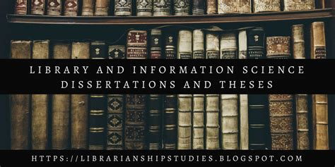 library dissertations librarianship studies information technology library