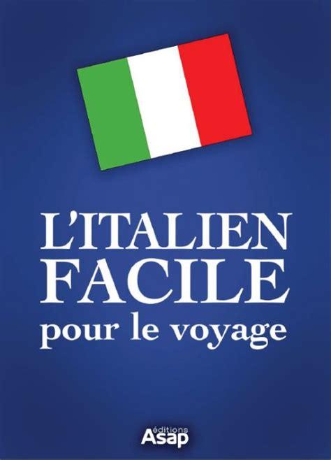 italien le guide b00jsio1be t 233 l 233 charger italien facile pour le voyage gratuitement bookys