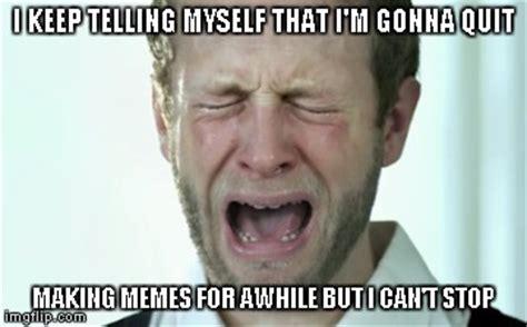 Meme Addiction - meme addiction imgflip