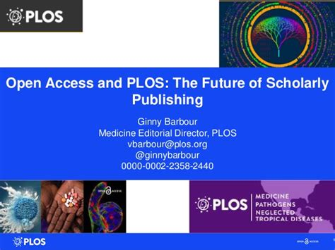 plos one section editors open access and plos the future of scholarly publishing