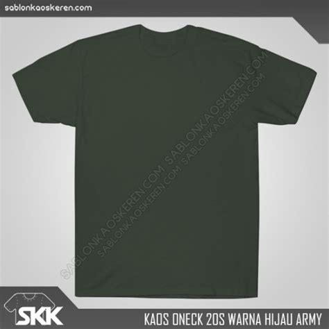 Mck Kaos Polos Oneck Hijau Army kaos polos oneck harga grosir termurah di jakarta selatan
