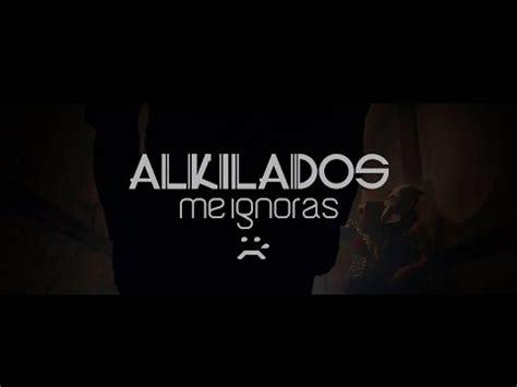 alkilados me ignoras remix el orgullo alkilados ft farruko oficial