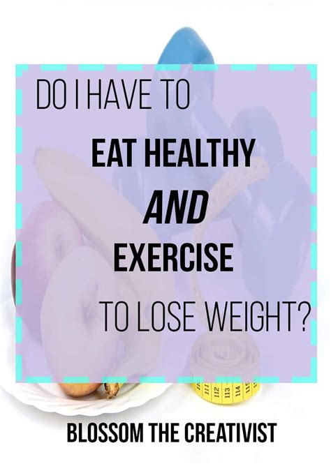 do i need to eat healthy and exercise to lose weight