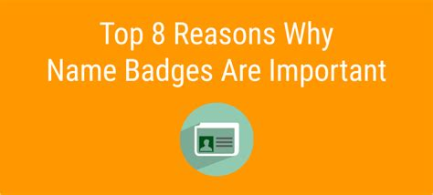 Top 8 Reasons To Tell The by Top 8 Reasons Name Badges Are Important To Your Company