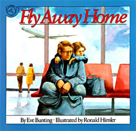 the fight for home way home series books fly away home by bunting reviews discussion