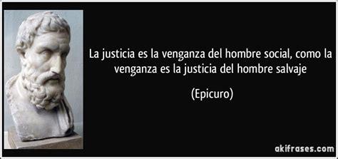 imagenes con frases de justicia la justicia es la venganza del hombre social como la