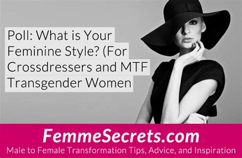 self feminization crossdressers and tg women what is your feminine style