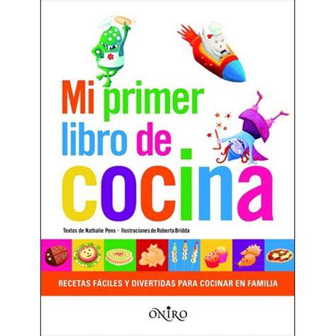 libro mi primer libro de mi primer libro de cocina edukame