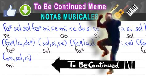 To Be Continued Meme - notas musicales to be continued meme notas musicales
