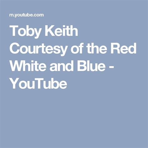 toby keith youtube red white and blue 76 best best country music images on pinterest country