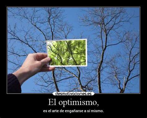 imagenes de optimismo y esperanza im 225 genes y carteles de optimismo desmotivaciones
