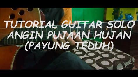 tutorial gitar payung teduh tutorial melodi gitar angin pujaan hujan by payung teduh