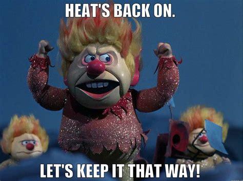 Heat Meme - heat miser baby quickmeme