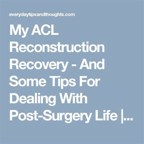Tips For A Successful Surgical Recovery by 25 Best Ideas About Acl Surgery On Acl