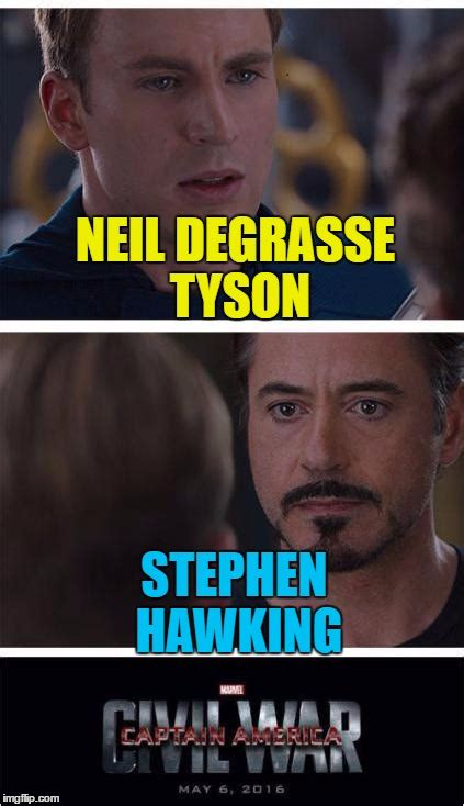Neil Degrasse Tyson Meme Generator - stephen hawking imgflip