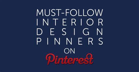 6 interior design blogs to follow to get interior design must follow interior design pinners on pinterest