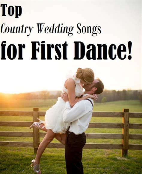 Country Wedding Songs by Top Country Wedding Songs For Rustic Folk