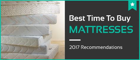 Best Place To Buy Mattresses by What Is The Best Time To Buy A Mattress Read Our Guide Nov 2017