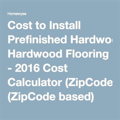 hardwood floor installation cost calculator 25 best ideas about hardwood floor installation cost on