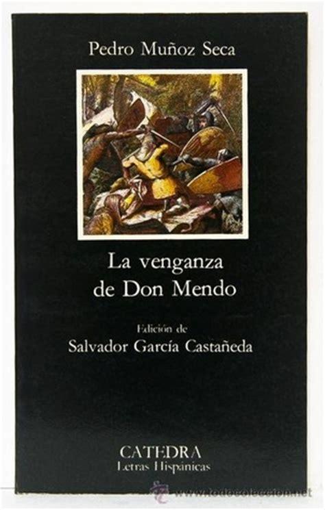la venganza de don la venganza de don mendo by pedro mu 241 oz seca reviews discussion bookclubs lists