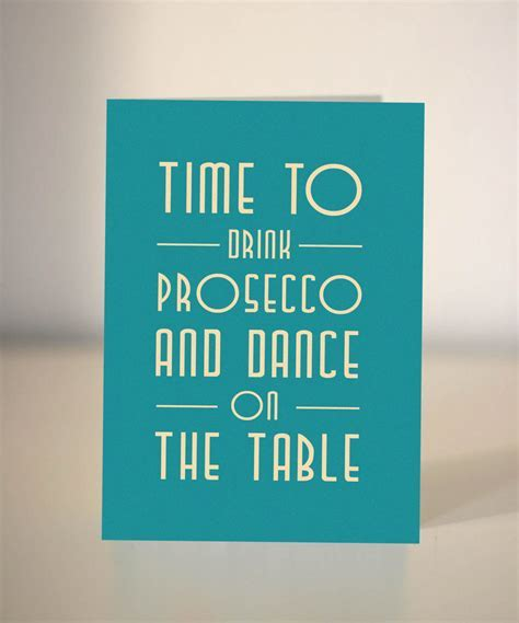 Time to drink Prosecco and dance on the table / 21st
