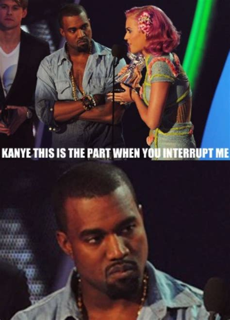 Kanye Not Meme - kanye is the part when you interrupt me funny celebrities memes celebrity meme kanye west funny