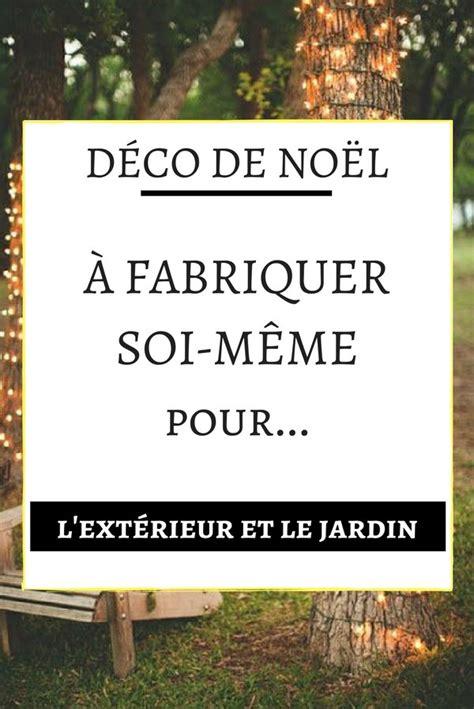 Decoration Noel A Fabriquer Pour Exterieur 3159 by Top500 D 233 Co De No 235 L 224 Fabriquer Et 224 Faire Soi M 234 Me