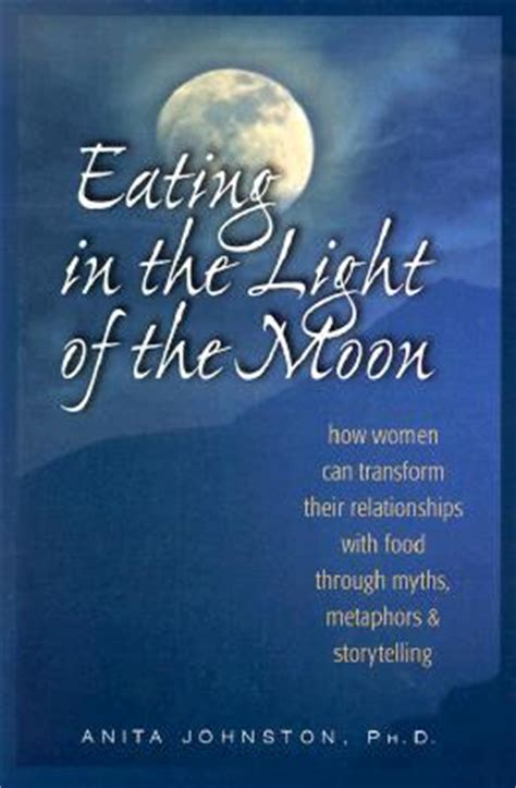 Eating In The Light Of The Moon How Women Can Transform