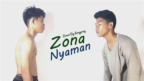 download lagu fourtwnty zona nyaman cover lagu 2 zona nyaman fourtwnty lyric video