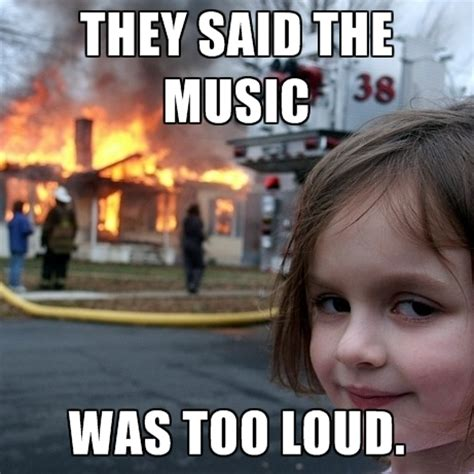 Funny Music Memes - loud music memes