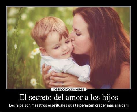 imagenes de amor para los hijos imagenes de amor para los hijos el secreto del amor a los
