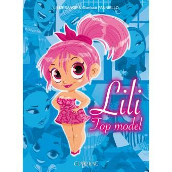 Lilis Top 1 lili top model cartonn 233 lili m 233 sange gianluca panniello gianluca panniello achat livre