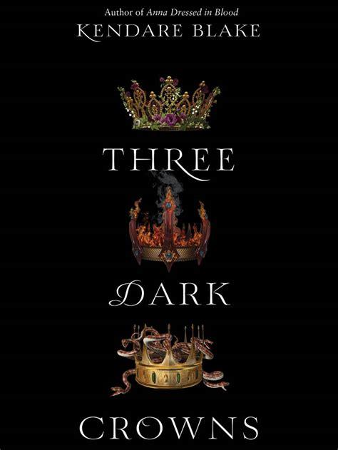 libro tres coronas oscuras tres coronas oscuras kendare blake atrapada entre historias