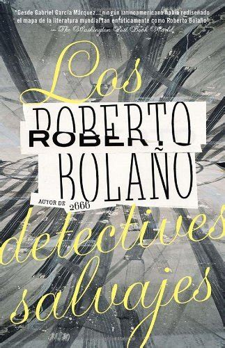 los detectives salvajes 0307476111 los detectives salvajes book cover archive
