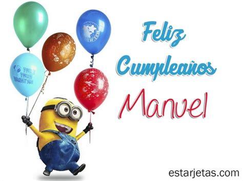 Imagenes De Feliz Cumpleaños Manuel | feliz cumplea 241 os manuel 6 im 225 genes de estarjetas com