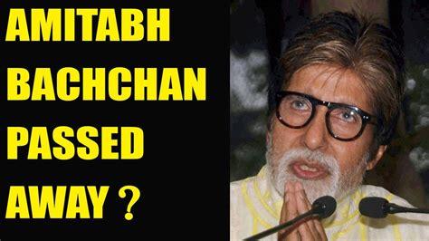 Amitabh Bachchan death news,Fake Amitabh Bachchan Death ...