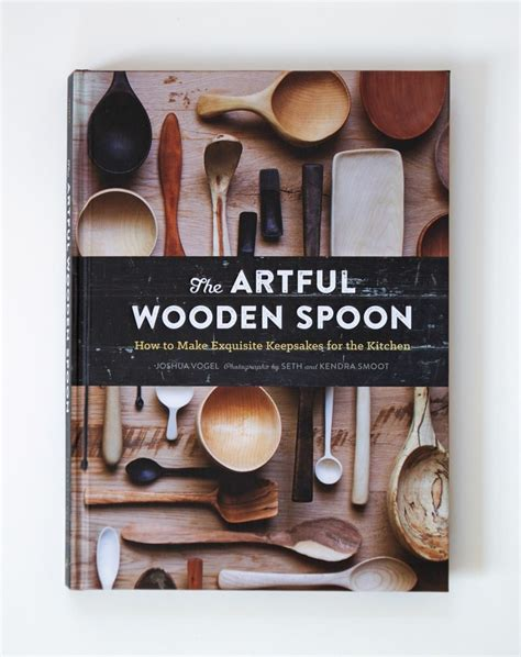 the artful wooden spoon 1452137722 required reading the artful wooden spoon by joshua vogel remodelista